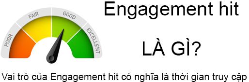 Engagement Hit Là Gì? Tìm Hiểu Engagement Hit Là Gì?