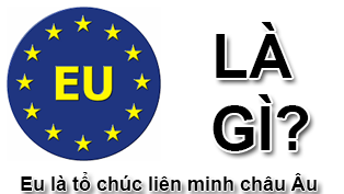 EU Là Gì? Tìm Hiểu Về EU Là Gì?