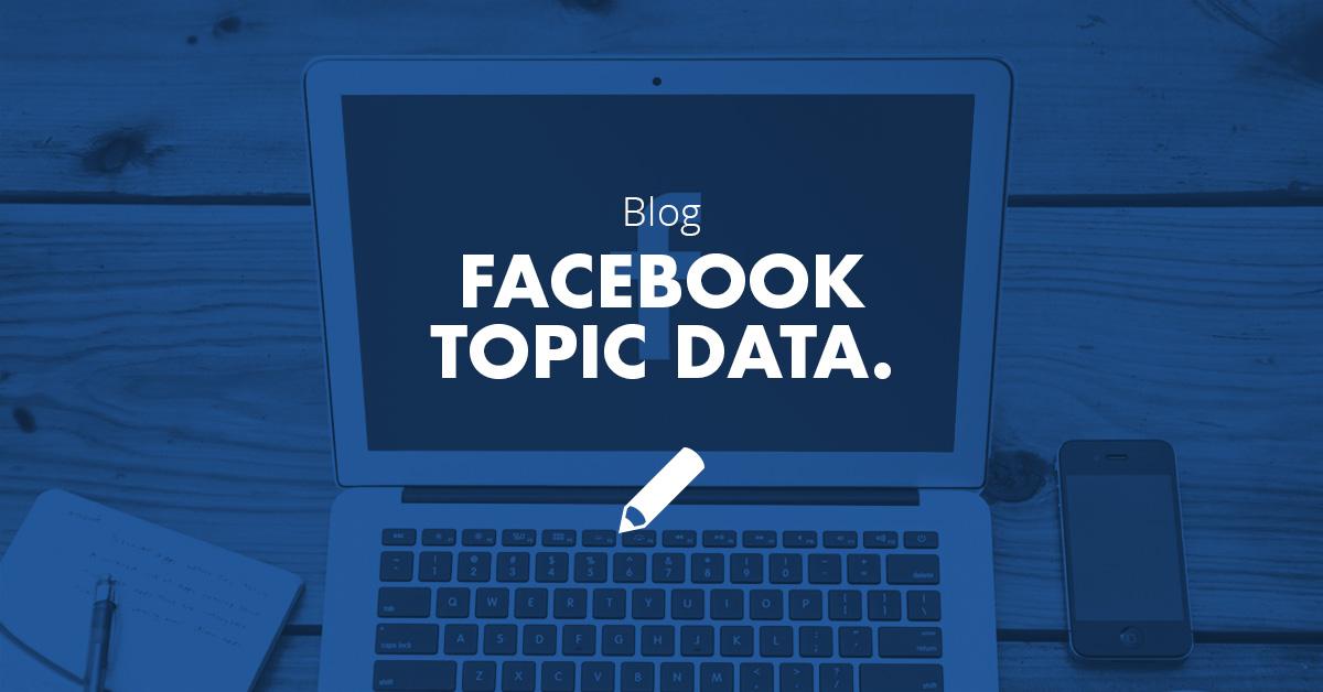 Facebook Topic Data Là Gì? Tìm Hiểu Về Facebook Topic Data Là Gì?