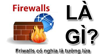 Firewall Là Gì? Tìm Hiểu Firewall Là Gì?