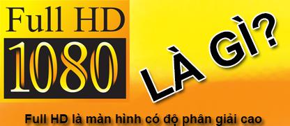 Full HD là gì? Sự khác biệt giữa HD ready và Full HD?