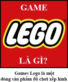 Game Lego Là Gì? Tìm Hiểu Game Lego Là Gì?