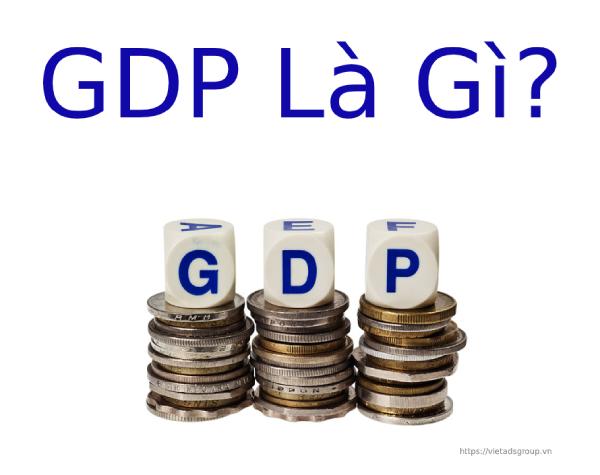 GDP là gì? Tìm hiểu về GDP