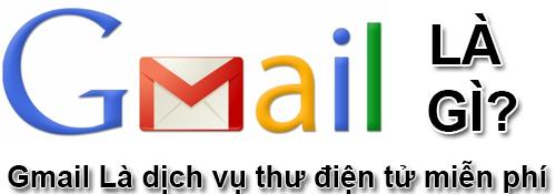 Gmail Là Gì? Khái Niệm Gmail Là Gì?