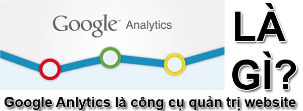 Google Analytic Là Gì?Tìm Hiểu Về Google Analytic Là Gì?