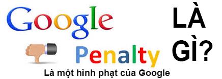 Google Penalty Là Gì? Tìm Hiểu Google Penalty Là Gì?