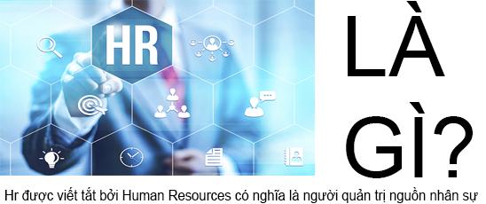 HR Là Gì? Tìm Hiểu Về HR Là Gì?