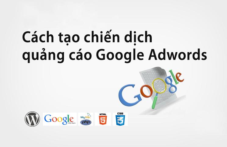 Hướng Dẫn Tạo Quảng Cáo Google Cho Người Mới Bắt Đầu?