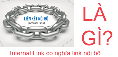 Internal Link Là Gì? Tìm Hiểu Internal Link Là Gì?