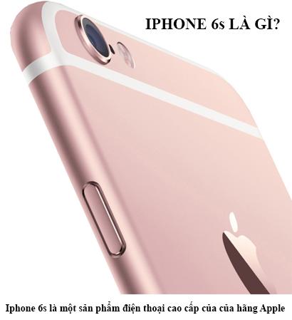 Iphone 6s Là Gì? Tìm Hiểu Về Iphone 6s Là Gì?