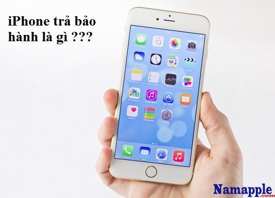 IPhone Trả Bảo Hành Là Gì? Tìm Hiểu Về IPhone Trả Bảo Hành Là Gì?