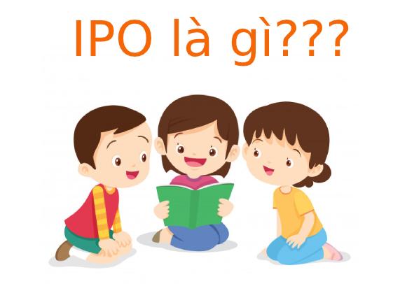 IPO là gì? Tìm hiểu về IPO