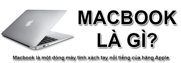 Macbook Là Gì? Tìm Hiểu Về Macbook Là Gì?