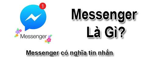 Messenger Là Gì? Tìm Hiểu Về Messenger Là Gì?