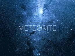 Meteorite Là Gì? Tìm Hiểu Về Meteorite Là Gì?