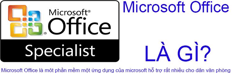 Microsoft Office Là Gì? Tìm Hiểu Về Microsoft Office Là Gì?