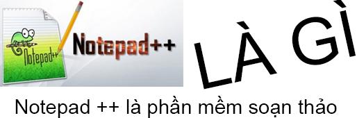 Notepad ++ Là Gì? Tìm Hiểu Notepad ++ Là Gì?