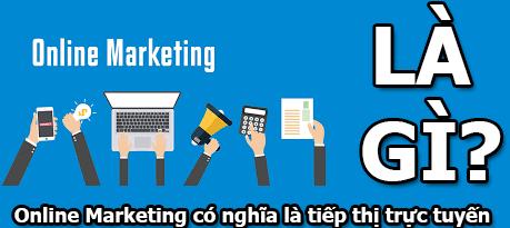 Online Marketing Là Gì? Tìm Hiểu Về Online Marketing Là Gì?