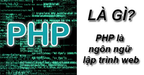PHP Là Gì? Khái Niệm PHP Là Gì?