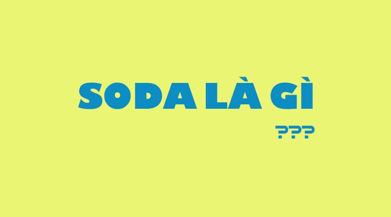 Soda Là Gì? Tìm Hiểu Về Soda Là Gì?