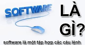Software Là Gì? Tìm Hiểu Về Software Là Gì?