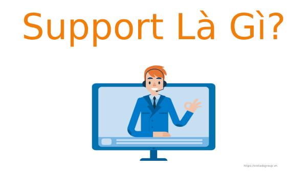 Support Là Gì? Tìm Hiểu về Support