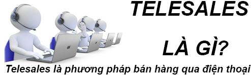 Telesales Là Gì? Tìm Hiểu Về Telesales Là Gì?