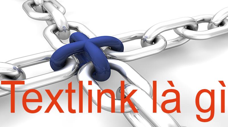 Textlink Là Gì? Tìm Hiểu Về Textlink Là Gì?