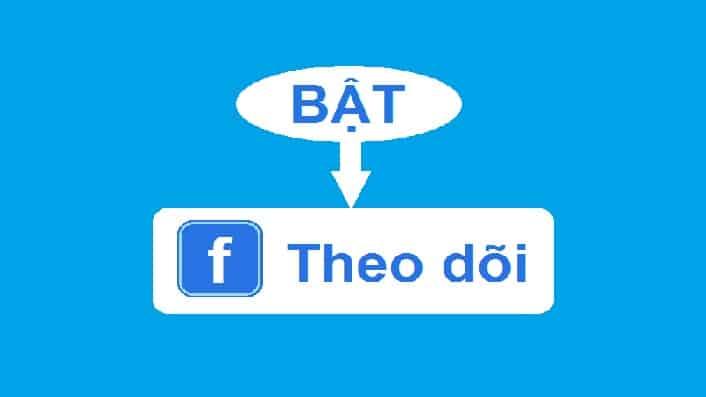 Theo Dõi Facebook Là Gì? Tìm Hiểu Về Theo Dõi Facebook Là Gì?