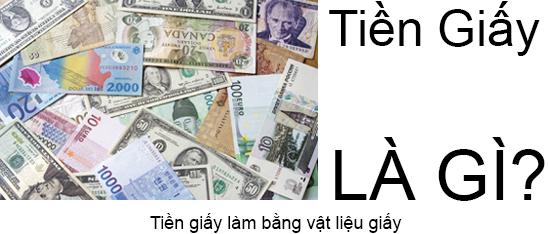 Tiền Giấy Là Gì?Tìm Hiểu Về Tiền Giấy Là Gì?