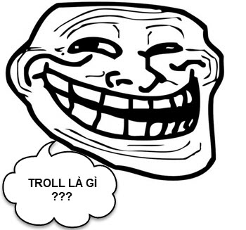Troll Là Gì? Tìm Hiểu Về Troll Là Gì?