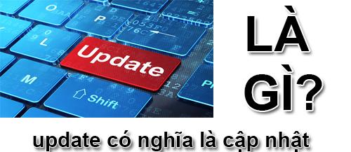 Update là gì và phần mềm máy tính khi nào cần Update?