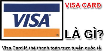Visa Card Là Gì? Tìm Hiểu Visa Card Là Gì?