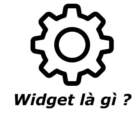 Widget Là Gì? Tìm Hiểu Về Widget Là Gì?