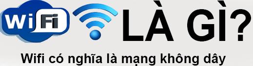 Wifi Là Gì? Tìm Hiểu Về Wifi Là Gì?