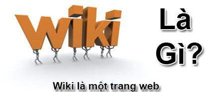 Wiki Là Gì? Tìm Hiểu Wiki Là Gì?